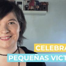 Celebrar las pequeñas victorias