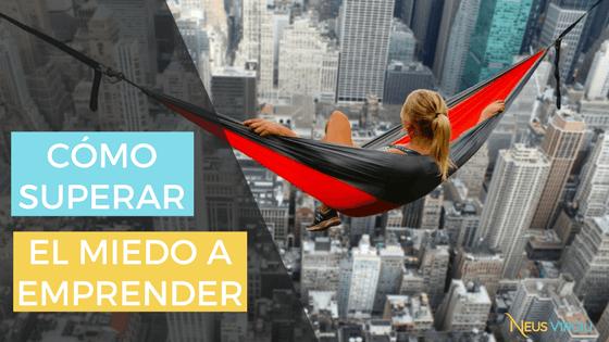 cómo vencer el miedo a emprender