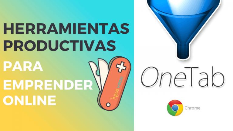 [Herramientas Productivas] OneTab para Chrome