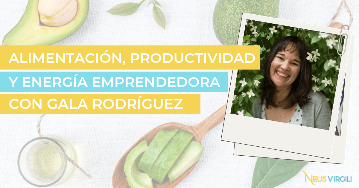 Energía emprendedora con Gala Rodríguez