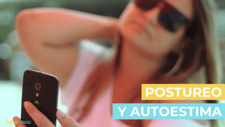 Postureo y Autoestima: Lo que se esconde tras el exhibicionismo digital