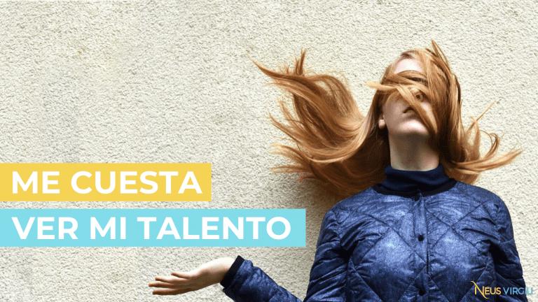 ¿Por qué te cuesta identificar tu talento?